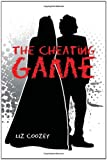 The Cheating Game, Liz Coozey, 1456822055