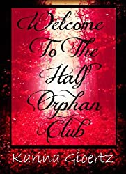 Welcome To The Half Orphan Club