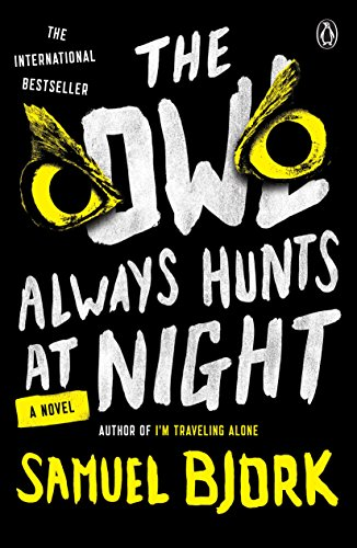 The Owl Always Hunts at Night: A - Owl International