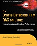 Pro Oracle Database 11g RAC on Linux, Julian Dyke and Steve Shaw, 1430229586