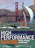 : High Performance Sailing: Faster Racing Techniques