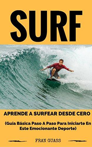 Surf: Guía básica paso a paso para iniciarte en este ...