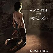 A Month with Werewolves: A Month with Werewolves, Book 1 | K Matthew