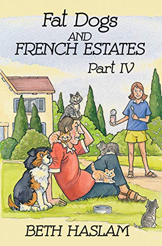 Fat Dogs and French Estates, Part 4