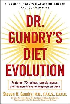 Dr gundrys diet evolution turn off the genes that are killing you dr gundrys diet evolution turn off the genes that are killing you and your fandeluxe Images