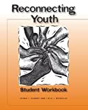 Reconnecting Youth Student Workbook, Leona L. Eggert and Liela J. Nicholas, 1935249371