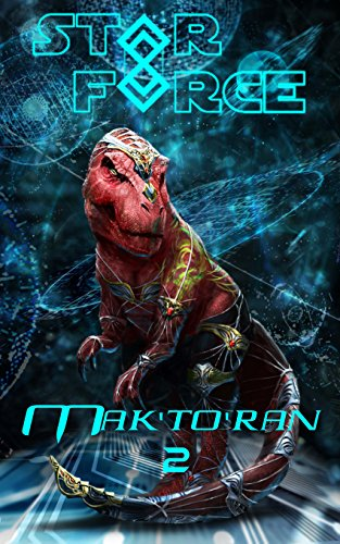 Star Force: Mak'to'ran (2) (Star Force Universe Book 28)