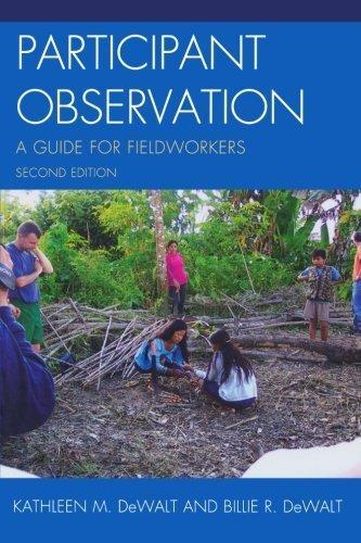 Participant Observation: A Guide for Fieldworkers 2nd (second) edition by DeWalt, Kathleen M., DeWalt, Billie R. published by AltaMira Press (2010) Paperback - Altamira Press
