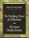 The Purifying Power of Gethsemane and the Seven Deadly Heresies, Bruce R. McConkie, 0875798837