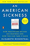 img - for An American Sickness: How Healthcare Became Big Business and How You Can Take It Back book / textbook / text book