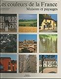 img - for Les Couleurs de la France (The Colors of France): Geographie de la Couleur book / textbook / text book