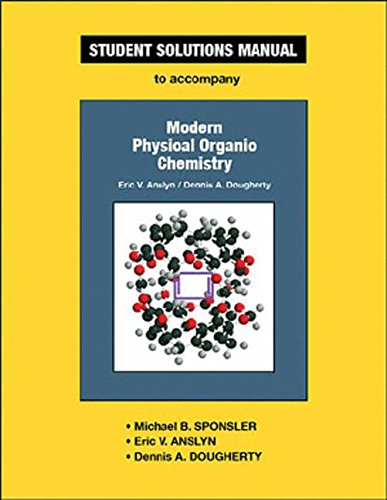 Student Solutions Manual To Accompany Modern Physical Organic Chemistry