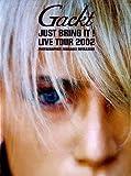 Gackt JUST BRING IT LIVE TOUR 2002―Gackt写真集