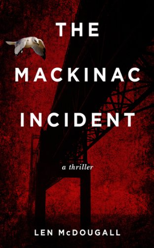 The Mackinac Incident: A Thriller cover