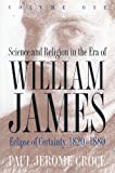 Science and Religion in the Era of William James, Paul Jerome Croce, 080784506X