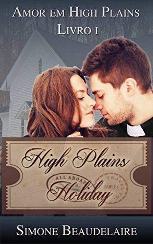 High Plains Holiday - Amor em High Plains: Livro 1 (Portuguese Edition) by [Beaudelaire, Simone]