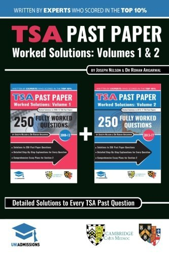 TSA Past Paper Worked Solutions: 2008 - 2016, Fully worked answers to 450+ Questions, Detailed Essay Plans, Thinking Ski