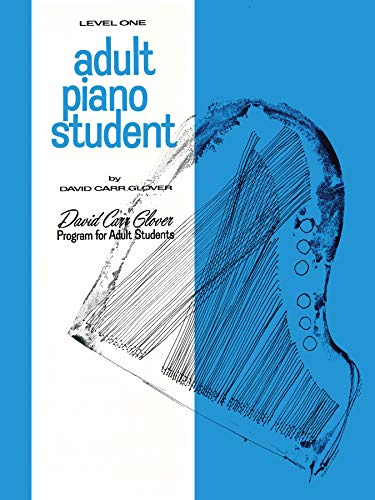 - Adult Piano Student: Level 1 (David Carr Glover Adult Library)