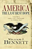 Book cover for America: The Last Best Hope (Volume I): From the Age of Discovery to a World at War