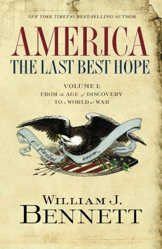America: The Last Best Hope (Volume I)
