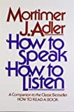 How to Speak How to Listen, Mortimer J. Adler, 0684846470