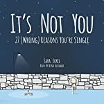 It's Not You: 27 (Wrong) Reasons You're Single | Sara Eckel