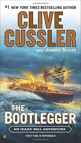 The Bootlegger  An Isaac Bell Adventure