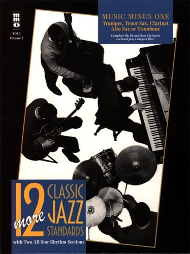 Music Minus One - Trumpet, Tenor Sax, Clarinet, Alto Sax or Trombone: Twelve More Classic Jazz Standards, Vol. 2 (Book and 2 CD Set) by Various (2011-03-01)