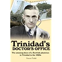 Trinidad's Doctor's Office: The amusing diary of a Scottish physician in Trinidad in the 1920s