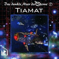 Tiamat (Das dunkle Meer der Sterne 7)