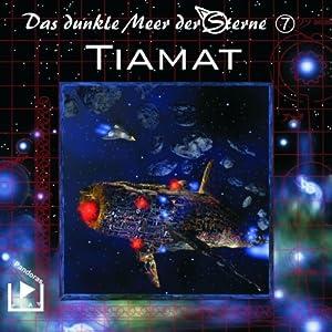 Tiamat (Das dunkle Meer der Sterne 7) Hörspiel