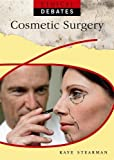 Ethical Debates: Cosmetic Surgery by Kaye Stearman (2009-02-12)