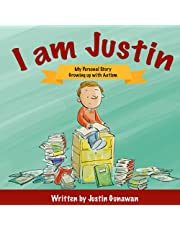 I AM JUSTIN: MY PERSONAL STORY GROWING UP WITH AUTISM