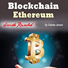 Blockchain: Ethereum and Security Technology Explained Audiobook by Charles Jensen Narrated by Dave Wright