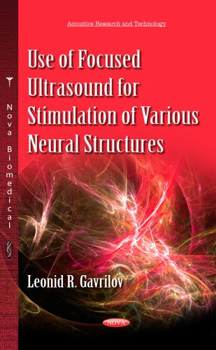 Use of Focused Ultrasound for Stimulation of Various Neural Structures (Acoustics Research and Technology)