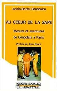 Au coeur de la Sape: Moeurs et aventures des Congolais a