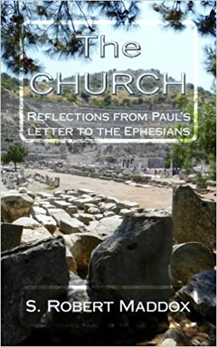 The CHURCH: Reflections from Paul's letter to the Ephesians