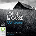Our Game Audiobook by John le Carré Narrated by Michael Jayston
