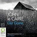 Our Game Hörbuch von John le Carré Gesprochen von: Michael Jayston