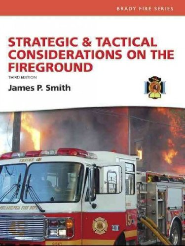 [ Strategic and Tactical Considerations on the Fireground [ STRATEGIC AND TACTICAL CONSIDERATIONS ON THE FIREGROUND BY Smith, James P. ( Author ) Aug-04-2011 ] By Smith, James P. ( Author ) [ 2011 ) [ Paperback ]