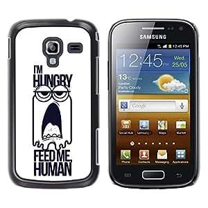 Be Good Phone Accessory // Dura Cáscara cubierta Protectora Caso Carcasa Funda de Protección para Samsung Galaxy Ace 2 I8160 Ace II X S7560M // Feed Me Human