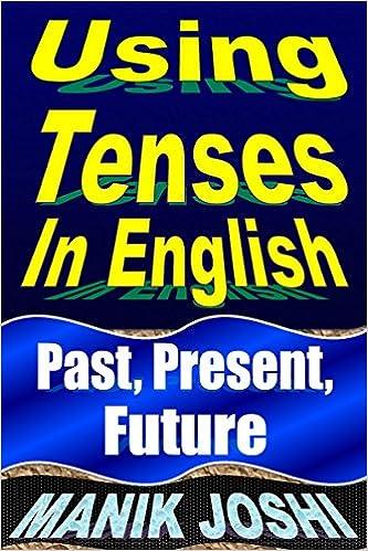 Amazon.com: Using Tenses in English: Past, Present, Future ...