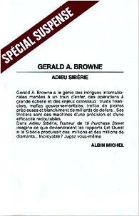 Adieu Sibérie par Gerald A. Browne