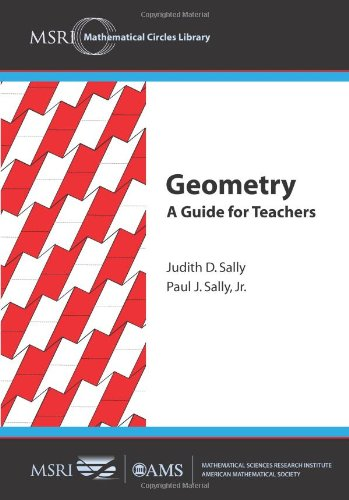Geometry: A Guide for Teachers (MSRI Mathematical Circles Library)
