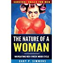 The Nature of a Woman: Navigating Her 4 Week Mood Cycle (Survival Skills for Men)