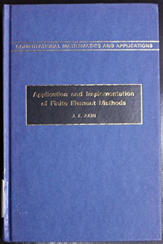 Application and Implementation of Finite Element Methods (Computational Mathematics & Its Applications Series)