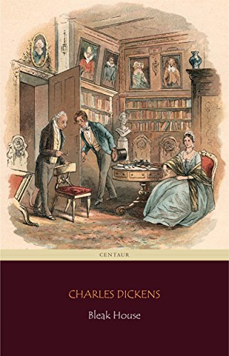 Bleak House (Centaur Classics) [The 100 greatest novels of all time - #49] by [Dickens, Charles]