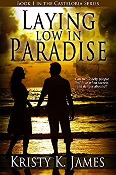 Laying Low in Paradise (The Casteloria Series Book 1) by [James, Kristy K.]
