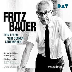 Fritz Bauer: Sein Leben, sein Denken, sein Wirken Hörbuch