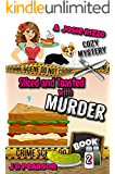 Sliced and Toasted With Murder (A Josie Rizzo Cozy Mystery Book 2)